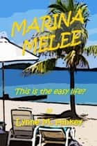 Marina Melee ebook by Lynne M. Hinkey