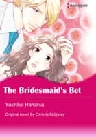 THE BRIDESMAID'S BET - Harlequin Comics ebook by Christie Ridgway, YOSHIKO HANATSU