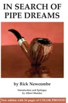 In Search of Pipe Dreams ebook by Newcombe, Rick