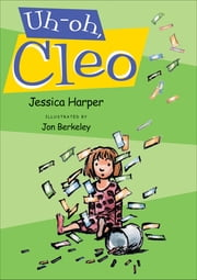 Uh-oh, Cleo ebook by Jessica Harper,Jon Berkeley