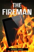 The Fireman ebook by Robert James