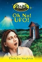 Oh No! UFO! ebook by Linda Joy Singleton