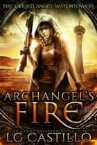 Archangel's Fire ebook by L.G. Castillo