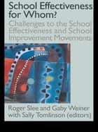 School Effectiveness for Whom? ebook by Roger Slee, Sally Tomlinson, Gaby Weiner