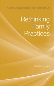Rethinking Family Practices ebook by D. Morgan