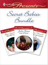 Secret Babies Bundle - Her Baby Secret\Baby of Shame\The Royal Baby Bargain ebook by Kim Lawrence,Julia James,Robyn Donald