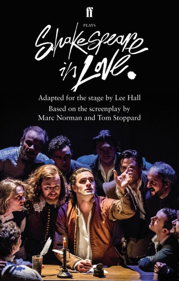 Shakespeare in Love - Adapted for the Stage ebook by Lee Hall,Tom Stoppard and Marc Norman