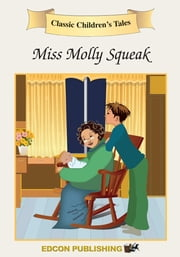 Miss Molly Squeak: Classic Children's Tales ebook by Imperial Players