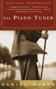 The Piano Tuner - A Novel ebook by Daniel Mason