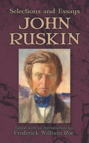 Selections and Essays ebook by John Ruskin,Frederick William Roe