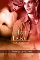 Hot Ticket ebook by K.A. Mitchell