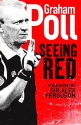 Seeing Red ebook by Graham Poll