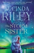 The Storm Sister - Book Two ekitaplar by Lucinda Riley