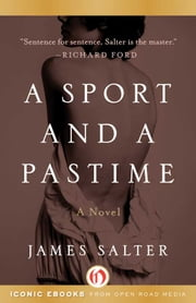 A Sport and a Pastime ebook by James Salter