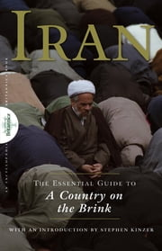 Iran - The Essential Guide to a Country on the Brink ebook by Encyclopaedia Britannica
