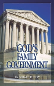 God's Family Government - Jesus Christ is the head of His Church ebook by Gerald Flurry,Philadelphia Church of God