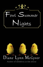 Fowl Summer Nights ebook by Diane Lynn McGyver
