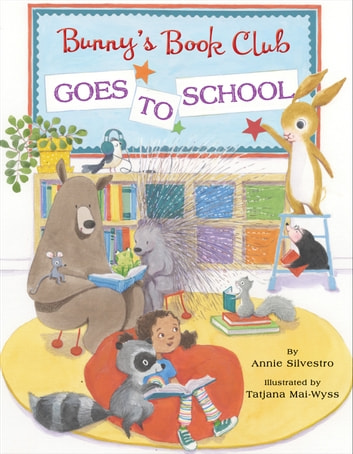 Bunny's Book Club Goes to School eBook by Annie Silvestro