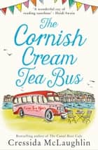 The Cornish Cream Tea Bus (The Cornish Cream Tea series, Book 1) ebook by Cressida McLaughlin
