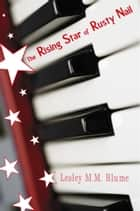 The Rising Star of Rusty Nail ebook by Lesley M. M. Blume