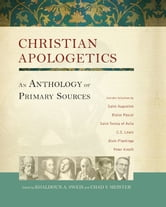 Christian Apologetics - An Anthology of Primary Sources ebook by