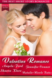 Valentine Romance: The Best Short Story Romances ebook by Jennifer Conner,Sharon Kleve,Angela Ford