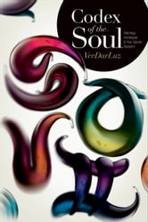 Codex of the Soul - Astrology, Archetypes, and Your Sacred Blueprint ebook by VerDarLuz