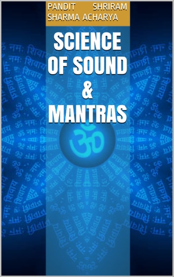 Science of Sound & Mantras ebook by Pandit Shriram Sharma Acharya