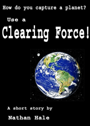 Clearing Force ebook by Nathan Hale