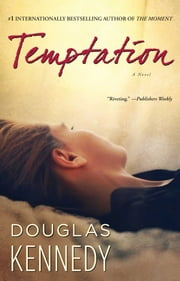 Temptation - A Novel ebook by Douglas Kennedy