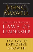 The Law of Explosive Growth ebook by John Maxwell