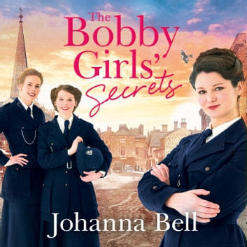 The Bobby Girls' Secrets - The Bobby Girls, Book Two audiobook by Johanna Bell