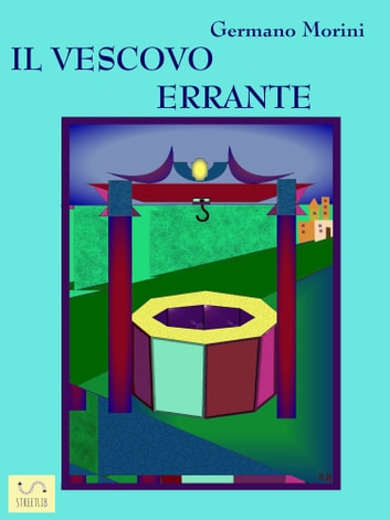 Il vescovo errante ebook by Germano Morini