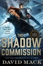 The Shadow Commission ebook by David Mack