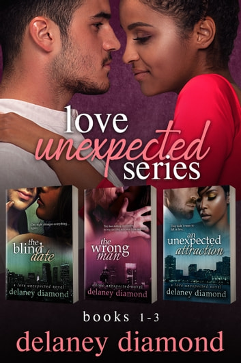 Love Unexpected series box set - Books 1-3 ebook by Delaney Diamond