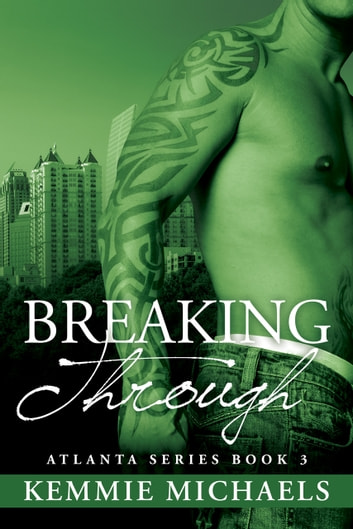 Breaking Through ebook by Kemmie Michaels