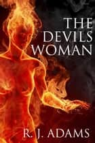 The Devils Woman ebook by R.J. Adams