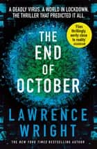 The End of October - A page-turning thriller that warned of the risk of a global virus ebook by Lawrence Wright