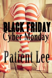 Black Friday/Cyber Monday ebook by Patient Lee
