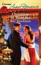 Christmas in Montana ebook by Kay Stockham
