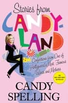 Stories from Candyland ebook by Candy Spelling