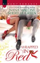 Wrapped in Red - Mistletoe Mantra\White Hot Holiday ebook by Nana Malone, Sherelle Green