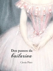 Dos passos da bailarina ebook by Kobo.Web.Store.Products.Fields.ContributorFieldViewModel