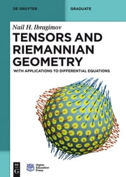 Tensors and Riemannian Geometry - With Applications to Differential Equations ebook by Nail H. Ibragimov,Higher Education Press Ltd. Comp.