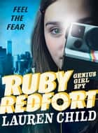 Ruby Redfort Feel the Fear ebook by Lauren Child, Lauren Child