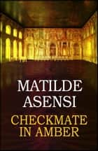Checkmate in amber ebook by Matilde Asensi