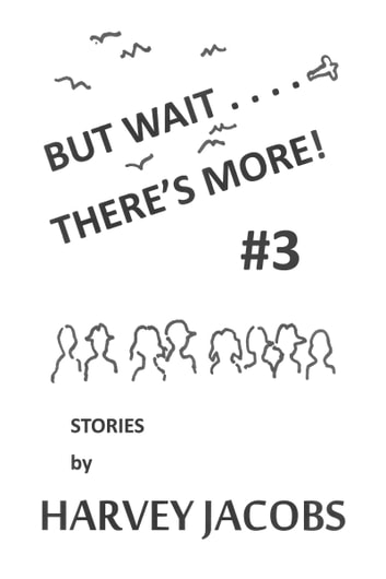 But Wait.... There's More! #3 ebook by Harvey Jacobs