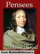 Pensees (Thoughts) (Mobi Classics) ebook by Blaise Pascal, W. F.  Trotter (Translator)