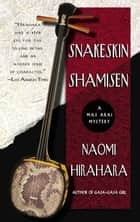 Snakeskin Shamisen ebook by Naomi Hirahara