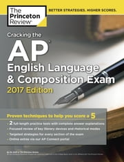 Cracking the AP English Language & Composition Exam, 2017 Edition - Proven Techniques to Help You Score a 5 ebook by Princeton Review